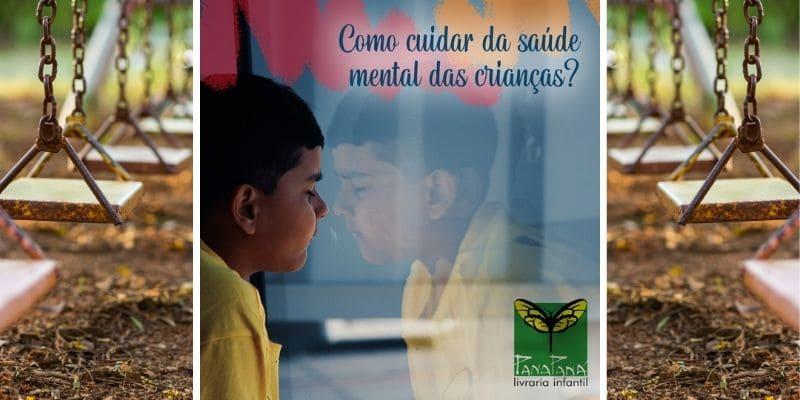 como cuidar da saude mental das crianças